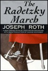 The Radetzky March - Joseph Roth, Nadine Gordimer, Joachim Neugroschel