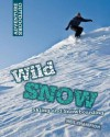 Wild Snow: Skiing and Snowboarding - Neil Champion