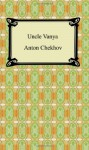 Uncle Vanya - Anton Chekhov, Marian Fell