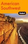 Fodor's American Southwest, 1st Edition - Fodor's Travel Publications Inc., Fodor's Travel Publications Inc.