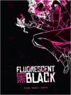 Fluorescent Black - M.F. Wilson, Nathan Fox, Jeromy Cox