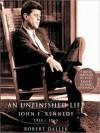 An Unfinished Life: John F. Kennedy 1917-1963 (Audio) - Robert Dallek, Richard McGonagle
