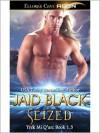 Seized (Trek Mi Q'an, #1.5) - Jaid Black