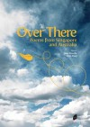 Over There: Poems from Singapore and Australia - Alvin Pang, John Kinsella