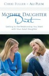 Mother-Daughter Duet: Getting to the Relationship You Want with Your Adult Daughter - Cheri Fuller, Ali D. Plum