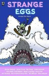 Strange Eggs Jumps the Shark - Chris Reilly, Steve Ahlquist, Ben Towle, James Turner, Jhonen Vasquez, Derf Backderf, Be Towle