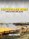 Controlled Burn: Stories of Prison, Crime, and Men - Scott Wolven, William Dufris