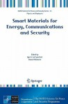 Smart Materials for Energy, Communications and Security - Igor Lukyanchuk, Daoud Mezzane