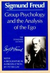 Group Psychology and the Analysis of the Ego - Sigmund Freud, James Strachey, Peter Gay