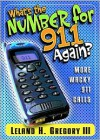What's the Number For 911 Again? - Leland Gregory