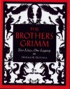 The Brothers Grimm: Two Lives, One Legacy - Donald R. Hettinga
