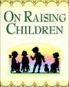 On Raising Children - Mary Hollingsworth