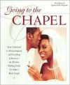 Going to the Chapel: The Ultimate Wedding Guide for Today's Black Couple - Signature Bride editors, Signature Bride editors
