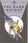 Batman: The Dark Knight Archives, Vol. 4 - Bill Finger, Don Cameron, Bob Kane, Jerry Robinson, Jack Schiff, Jack Burnley