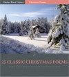 25 Classic Christmas Poems (Illustrated) - Charles River Editors, Walt Whitman, Walter Scott, Henry Wadsworth Longfellow, Robert Frost, Alfred Tennyson