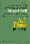 As I Please 1943-1945 (The Collected Essays, Journalism and Letters of George Orwell, Vol 3) - Ian Angus, Sonia Orwell, George Orwell