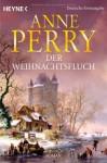 Der Weihnachtsfluch - Anne Perry, Regina Schirp