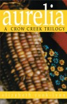 Aurelia: A Crow Creek Trilogy - Elizabeth Cook-Lynn