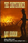 The Shotgunner - Ray Hogan