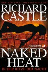 Castle 2: Naked Heat - In der Hitze der Nacht (German Edition) - Richard Castle, Anika Klüver