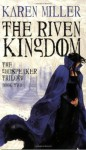 The Riven Kingdom (The Godspeaker Trilogy) - Karen Miller