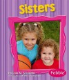 Sisters - Lola M. Schaefer, Gail Saunders-Smith