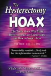 The Hysterectomy Hoax: The Truth About Why Many Hysterectomies Are Unnecessary and How to Avoid Them - Stanley West, Paula Dranov