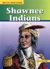 Shawnee Indians - Caryn Yacowitz