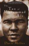 The Tao of Muhammad Ali - Davis Miller