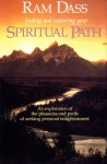 Finding and Exploring Your Spiritual Path: An Exploration of the Pleasures and Perils of Seeking Personal Enlightenment - Ram Dass, Richard Alpert