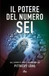 Il potere del Numero Sei (Narrativa Nord) (Italian Edition) - Pittacus Lore, Paolo Scopacasa