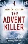 The Advent Killer (Antonia Hawkins 1) - Alastair Gunn