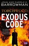 Torchwood: Exodus Code - Carole E. Barrowman, John Barrowman