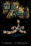 The Wild Queen - Cheri Chesley