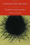 A Longing for the Light: Selected Poems - Vicente Aleixandre, Lewis Hyde