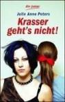 Krasser Geht's Nicht! - Julie Anne Peters