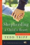 Shepherding A Child's Heart: Parent's Handbook - Tedd Tripp