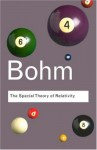 The Special Theory of Relativity - David Bohm, Basil Hiley