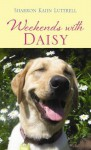 Weekends with Daisy - Sharron Kahn Luttrell