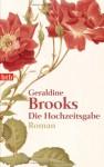 Die Hochzeitsgabe - Geraldine Brooks, Almuth Carstens