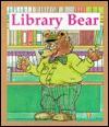 Library Bear: 10 Words (Ten Word Books) - Janie Spaht Gill, Bob Reese