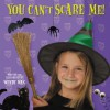 You Can't Scare Me! - Wendy Wax