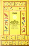 Ancient Evenings (Picador Books) - Norman Mailer