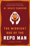 The Midnight Dog of the Repo Man - W. Bruce Cameron