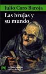Las brujas y su mundo - Julio Caro Baroja