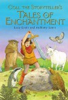 Coll the Storyteller's Tales of Enchantment - Lucy Coats, Anthony Lewis
