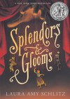 Splendors and Glooms by Schlitz, Laura Amy (2014) Paperback - Laura Amy Schlitz