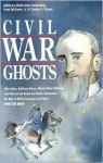 Civil War Ghosts - Martin H. Greenberg, Charles G. Waugh, Dan Simmons, John Jakes, Ambrose Bierce, John Bennett, Mary Elizabeth Counselman, Seabury Quinn, Manley Wade Wellman, John William DeForrest, Frank D. McSherry Jr.