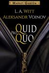 Quid Pro Quo - Aleksandr Voinov, L.A. Witt