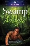 Swamp Magic (Crimson Romance) - Bobbi Romans